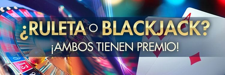 Premios ruleta o blackjack